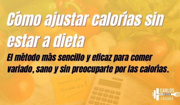 ajustar calorías sin estar a dieta