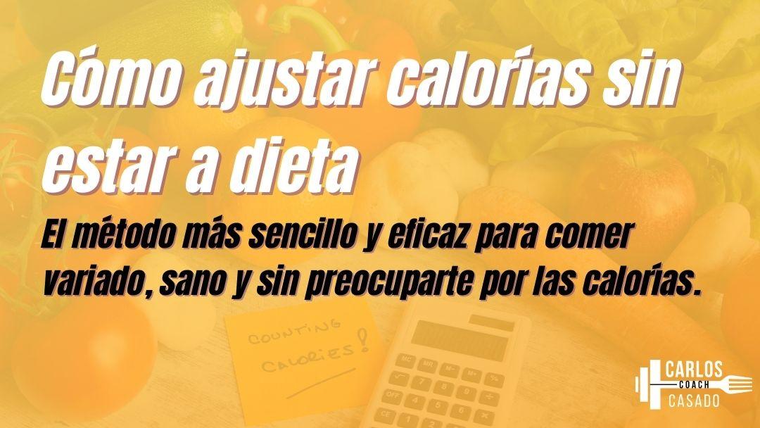Cómo ajustar calorías sin estar a dieta